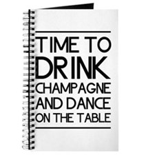 Time To Drink Champagne And Dance on the Table Jou
