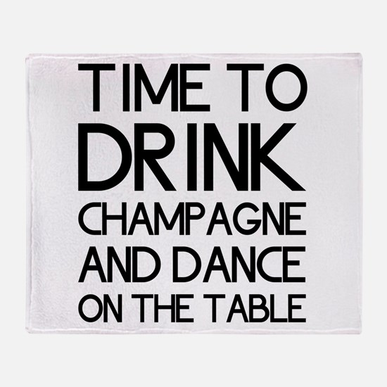 Time To Drink Champagne And Dance on the Table Thr
