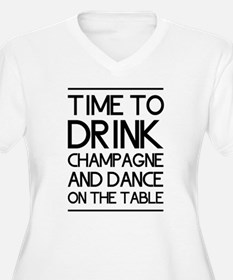 Time To Drink Champagne And Dance on the Table Plu