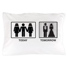 Today...Tomorrow Pillow Case