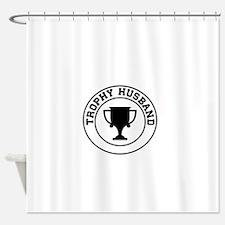 Trophy Husband Shower Curtain