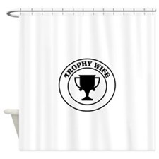 Trophy Wife Shower Curtain