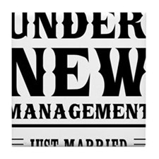 Under New Management Just Married Tile Coaster