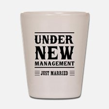 Under New Management Just Married Shot Glass