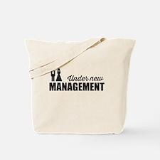 Under New Management Tote Bag