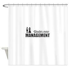 Under New Management Shower Curtain