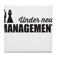 Under New Management Tile Coaster