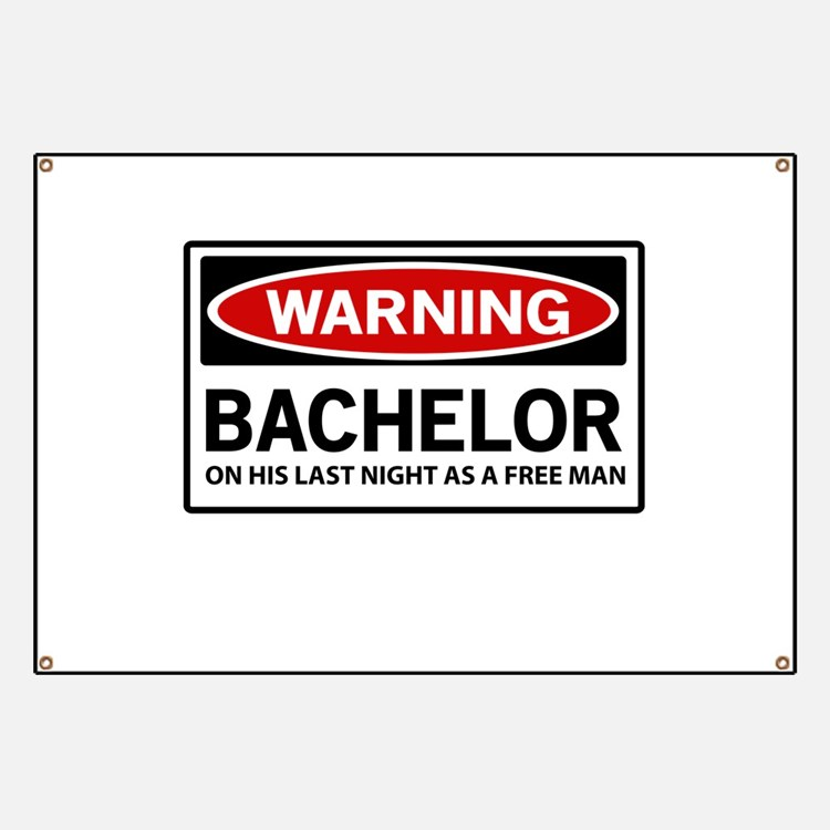 Warning Bachelor on His Last Night as a Free Man B