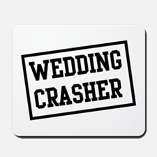 Wedding Crasher Mousepad