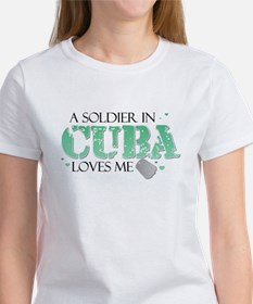 A soldier in Cuba loves me Women's T-Shirt