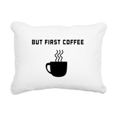 But first coffee Rectangular Canvas Pillow