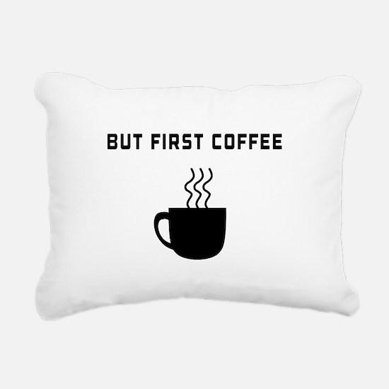 But first coffee Rectangular Canvas Pillow