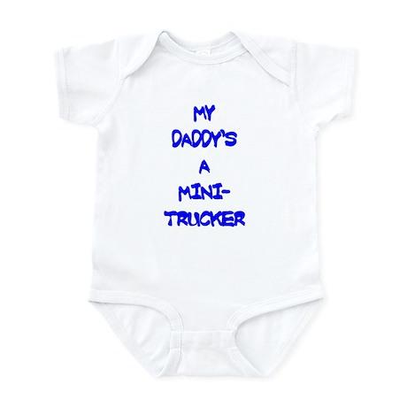MY DADDYS A MINITRUCKER Infant Bodysuit