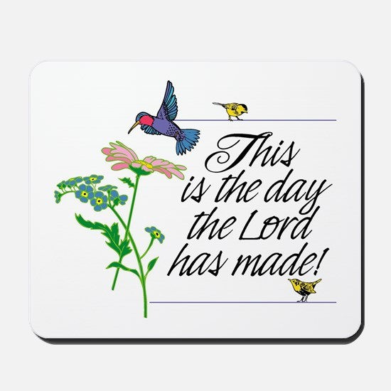 This is the day the Lord has made. Psalm Mousepad