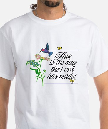 This is the day the Lord has made. P White T-Shirt