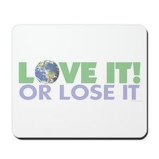 Love It or Lose it Mousepad