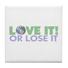 Love It or Lose it Tile Coaster