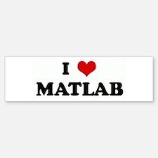 I Love MATLAB Bumper Bumper Bumper Sticker