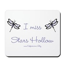 I Miss Stars Hollow Mousepad