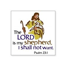 "The Lord is my sheperd, Psa Square Sticker 3"" x 3"""