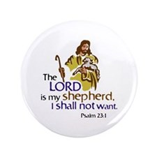 """The Lord is my sheperd, Psalm 23:1, Ps 3.5"""" Button"""