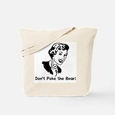 Don't Poke the Bear! Tote Bag