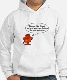Welcome to Hell Jerry Falwell Hoodie