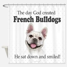 God smiled: Cream Frenchie Shower Curtain