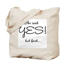 She Said Yes Bachelorette Tote Bag