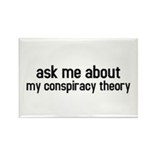 ask me about my conspiracy theory Rectangle Magnet