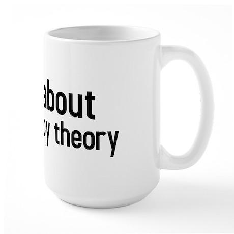 ask me about my conspiracy theory Large Mug