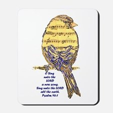 Psalm 96:1 Sing Unto The Lord Song Bird Mousepad