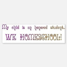 Honored Student Homeschool Bumper Bumper Bumper Sticker