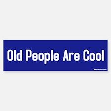 old people are cool Bumper Bumper Bumper Sticker