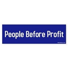 people before profit Bumper Bumper Sticker