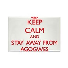 Keep calm and stay away from Agogwes Magnets