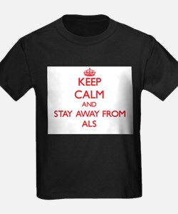 Keep calm and stay away from Als T-Shirt