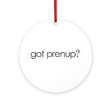 got prenup? Ornament (Round)