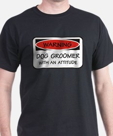 Attitude Dog Groomer T-Shirt