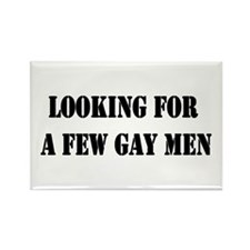 Looking For a Few Gay Men Rectangle Magnet
