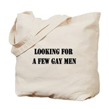 Looking For a Few Gay Men Tote Bag