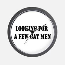 Looking For a Few Gay Men Wall Clock