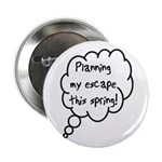 Planning Escape (Spring) Button