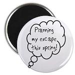 Planning Escape (Spring) Magnet
