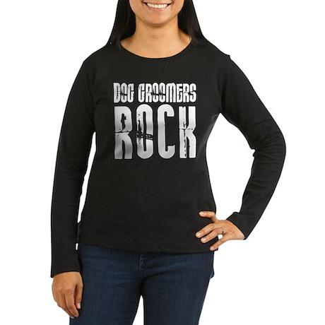 Dog Groomers Rock Women's Long Sleeve Dark T-Shirt