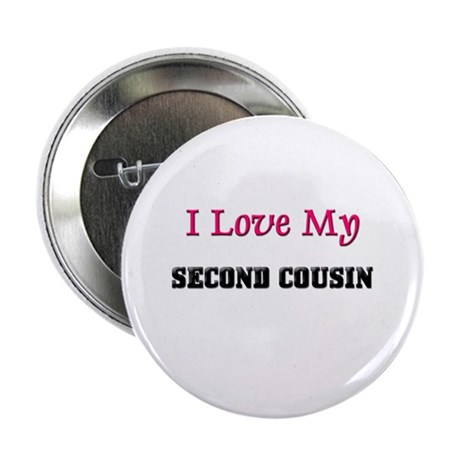 "I LOVE MY SECOND-COUSIN 2.25"" Button (10 pack)"