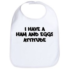 HAM AND EGGS attitude Bib