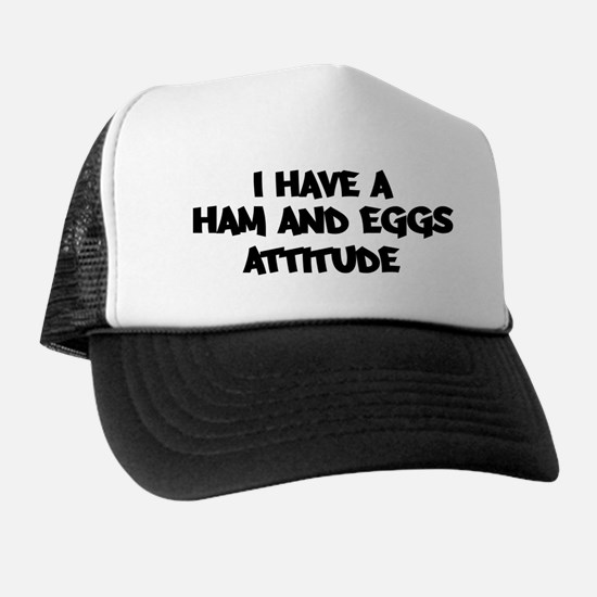 HAM AND EGGS attitude Trucker Hat