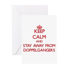 Keep calm and stay away from Doppelgängers Greetin