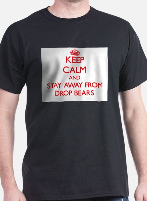 Keep calm and stay away from Drop Bears T-Shirt